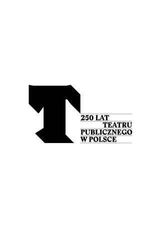 JUBILEUSZ TEATRU PUBLICZNEGO - KONFERENCJA