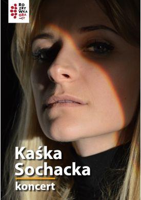 Plakat - Kaśka Sochacka - koncert