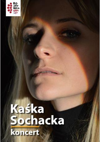 KAŚKA SOCHACKA - KONCERT