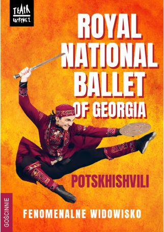 ROYAL NATIONAL BALLET OF GEORGIA POTSKHISHVILI