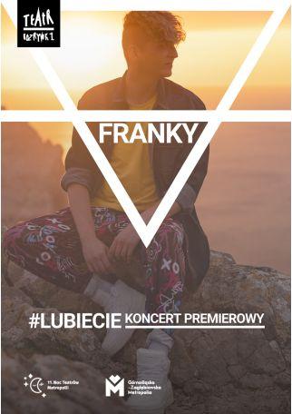 FRANKY | #LUBIECIE