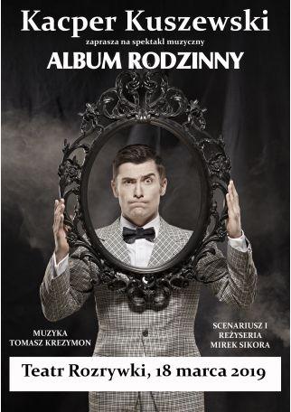 ALBUM RODZINNY - KONCERT KACPRA KUSZEWSKIEGO